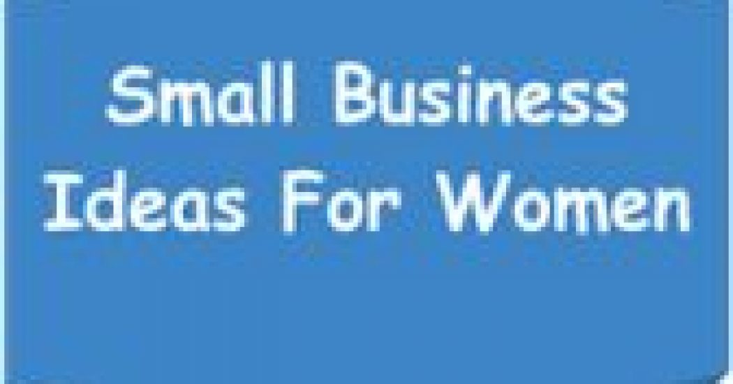 Top 50 Cheap Business Ideas For Women From Home With Low Investment
