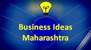 Small Business Ideas In Maharashtra