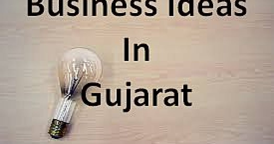 Top 10 Business Ideas in Gujarat - List of Profitable Opportunities