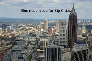 business ideas for big cities