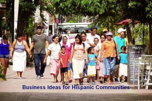 business ideas for Hispanic communities
