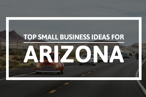 small business ideas in Arizona