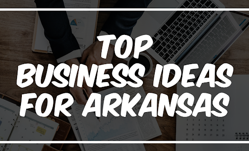 small business ideas in arkansas