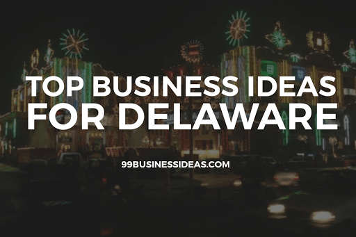 business ideas in delaware